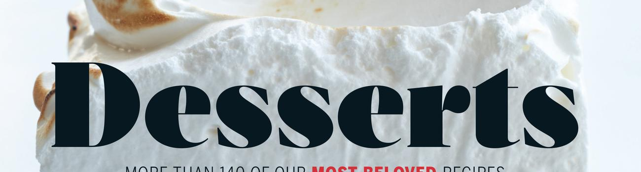 Desserts: More Than 140 of Food & Wine's Most Beloved Recipes
