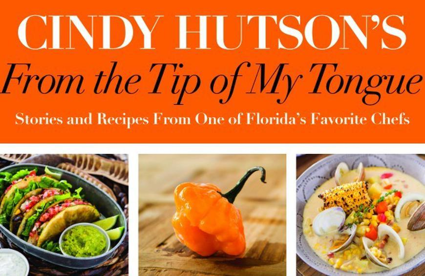 Love To Travel, Cook, and Eat? Read Chef Cindy Hutson's New Cookbook