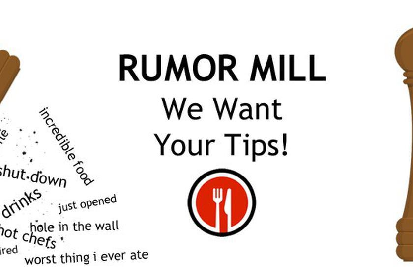 Rumor Mill: We Want Your Tips